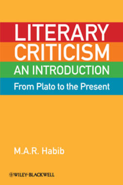 Habib, M. A. R. - Literary Criticism from Plato to the Present: An Introduction, ebook