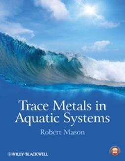 Mason, Robert P. - Trace Metals in Aquatic Systems, ebook
