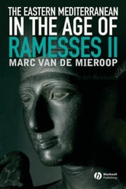 Mieroop, Marc Van De - Eastern Mediterranean in the Age of Ramesses II, e-bok