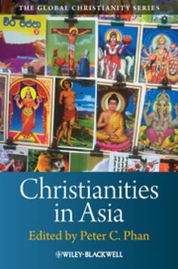 Phan, Peter C. - Christianities in Asia, ebook