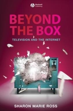 Ross, Sharon Marie - Beyond the Box: Television and the Internet, ebook
