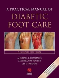 Edmonds, Michael E. - A Practical Manual of Diabetic Foot Care, e-kirja