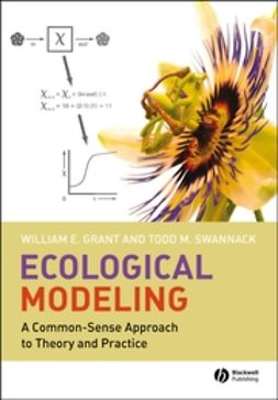Grant, William E. - Ecological Modeling: A Common-Sense Approach to Theory and Practice, ebook