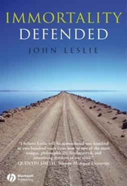 Leslie, John - Immortality Defended, ebook