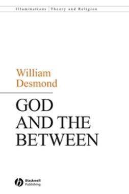 Desmond, William - God and the Between, ebook