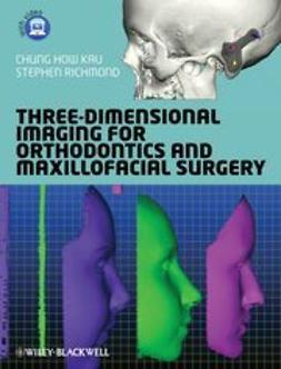 Kau, Chung How - Three-Dimensional Imaging for Orthodontics and    Maxillofacial Surgery, ebook