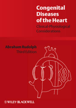 Rudolph, Abraham - Congenital Diseases of the Heart: Clinical-Physiological Considerations, ebook