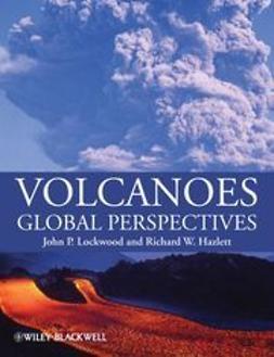 Ph.D., John Lockwood - Volcanoes: Global Perspectives, ebook