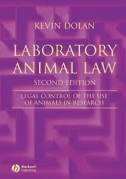 Dolan, Kevin - Laboratory Animal Law: Legal Control of the Use of Animals in Research, ebook