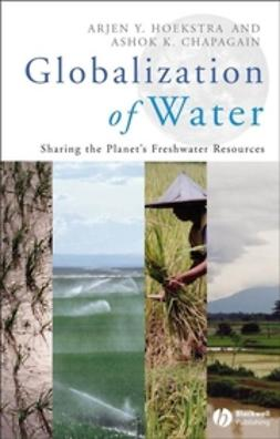 Chapagain, Ashok K. - Globalization of Water: Sharing the Planet's Freshwater Resources, ebook