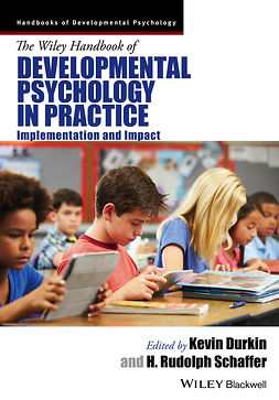 Durkin, Kevin - The Wiley Handbook of Developmental Psychology in Practice: Implementation and Impact, e-bok