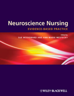 Woodward, Sue - Neuroscience Nursing: Evidence-Based Theory and Practice, ebook