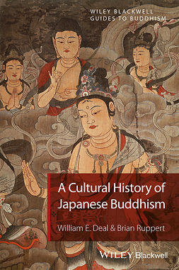Deal, William E. - A Cultural History of Japanese Buddhism, e-kirja