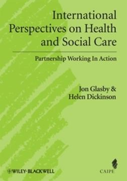Glasby, Jon - International Perspectives on Health and Social Care: Partnership Working in Action, e-kirja