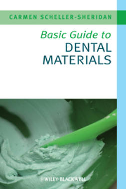 Scheller-Sheridan, Carmen - Basic Guide to Dental Materials, ebook