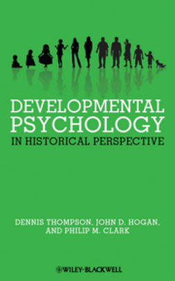 Thompson, Dennis - Developmental Psychology in Historical Perspective, ebook
