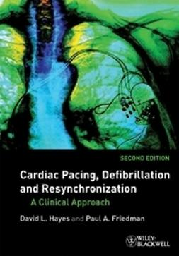 Hayes, David L. - Cardiac Pacing, Defibrillation and Resynchronization: A Clinical Approach, e-bok