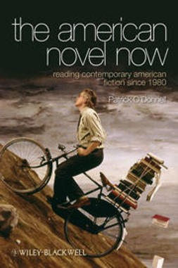 O'Donnell, Patrick - The American Novel Now: Reading Contemporary American Fiction Since 1980, ebook