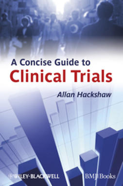 Hackshaw, Allan - A Concise Guide to Clinical Trials, ebook