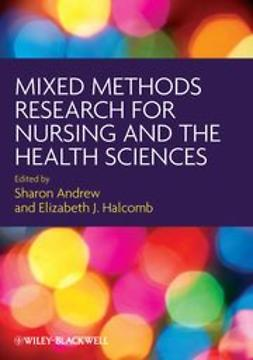 Andrew, Sharon - Mixed Methods Research for Nursing and the Health Sciences, e-kirja
