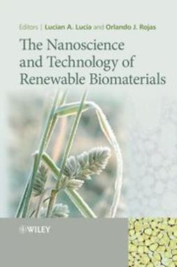 Lucia, Lucian A - The Nanoscience and Technology of Renewable Biomaterials, ebook
