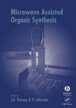 Tierney, Jason - Microwave Assisted Organic Synthesis, ebook