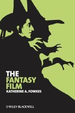 Fowkes, Katherine A. - The Fantasy Film, ebook