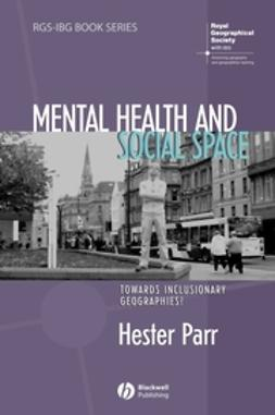 Parr, Hester - Mental Health and Social Space: Towards Inclusionary Geographies, ebook