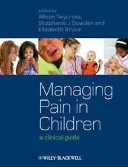 Twycross, Alison - Managing Pain in Children: A Clinical Guide, ebook