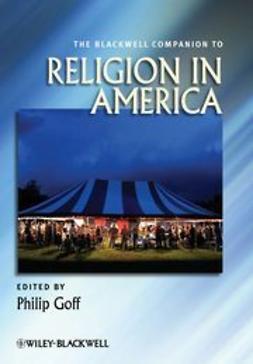 Goff, Philip - The Blackwell Companion to Religion in America, e-bok