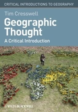 Cresswell, Tim - Geographic Thought: A Critical Introduction, ebook
