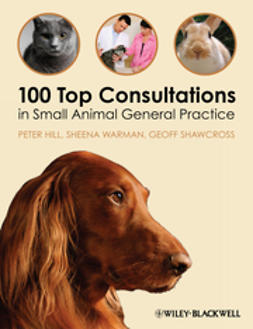Hill, Peter - 100 Top Consultations in Small Animal General Practice, e-bok
