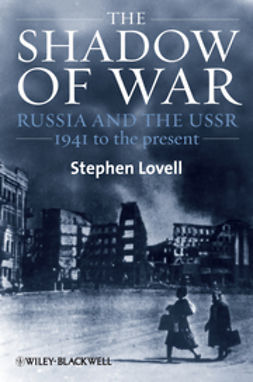Lovell, Stephen - The Shadow of War: Russia and the USSR, 1941 to the present, ebook
