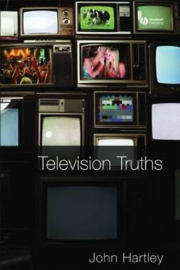 Hartley, John - Television Truths: Forms of Knowledge in Popular Culture, ebook