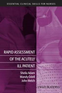 Adam, Sheila - Rapid Assessment of the Acutely Ill Patient, e-bok