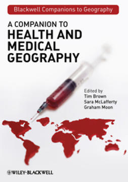 Brown, Tim - A Companion to Health and Medical Geography, ebook