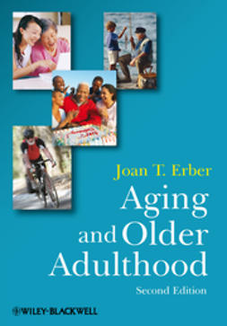 Erber, Joan T. - Aging and Older Adulthood, e-kirja