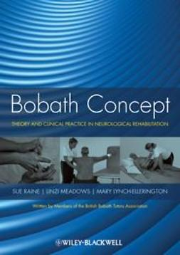 Meadows, Linzi - Bobath Concept: Theory and Clinical Practice in Neurological Rehabilitation, ebook