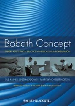 Lynch-Ellerington, Mary - Bobath Concept: Theory and Clinical Practice in Neurological Rehabilitation, ebook