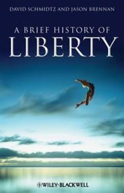Schmidtz, David - A Brief History of Liberty, ebook