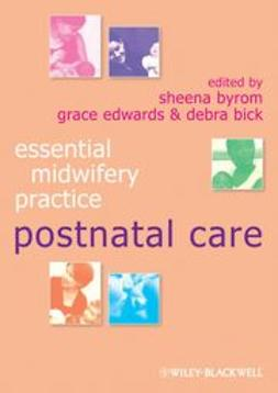 Byrom, Sheena - Essential Midwifery Practice: Postnatal Care, ebook