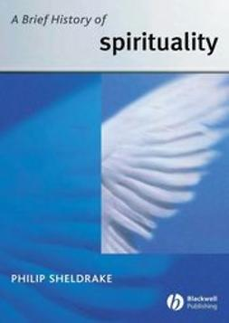 Sheldrake, Philip - A Brief History of Spirituality, ebook