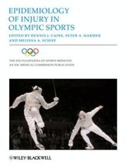 Caine, Dennis - Epidemiology of Injury in Olympic Sports, ebook