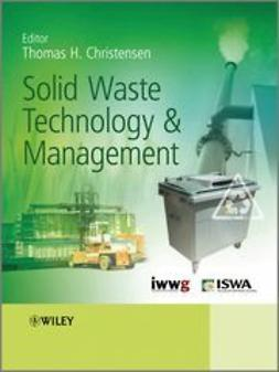 Christensen, Thomas - Solid Waste Technology & Management, ebook