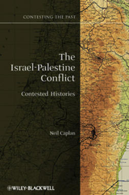 Caplan, Neil - The Israel-Palestine Conflict: Contested Histories, ebook