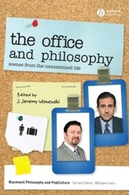 Wisnewski, J. Jeremy - The Office and Philosophy: Scenes from the Unexamined Life, ebook