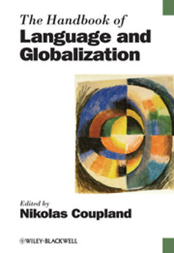 Coupland, Nikolas - The Handbook of Language and Globalization, e-kirja