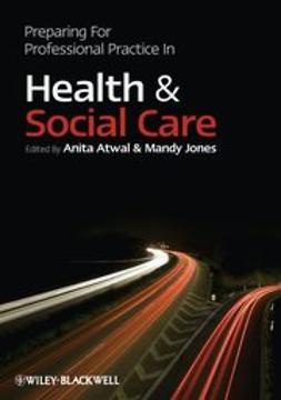 Atwal, Anita - Preparing for Professional Practice in Health and Social Care, e-bok