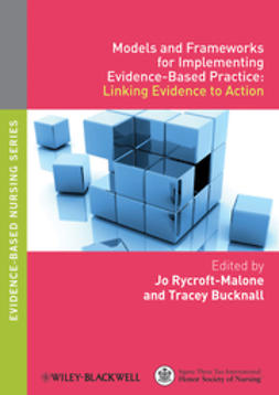 Rycroft-Malone, Jo - Models and Frameworks for Implementing Evidence-Based Practice: Linking Evidence to Action, ebook