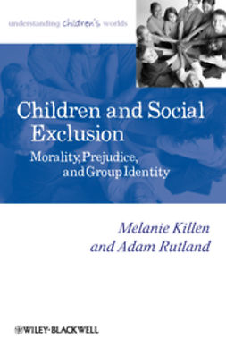 Killen, Melanie - Children and Social Exclusion: Morality, Prejudice, and Group Identity, ebook